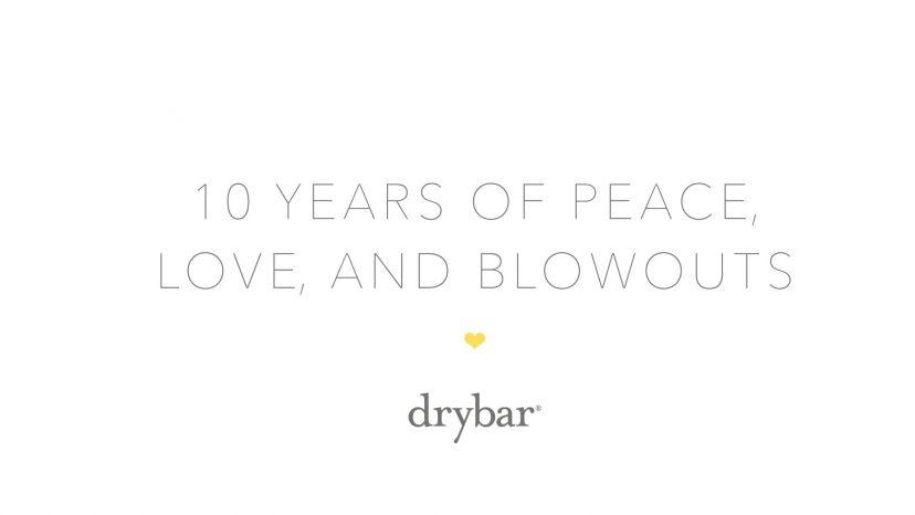 Drybar's 10th Year Anniversary